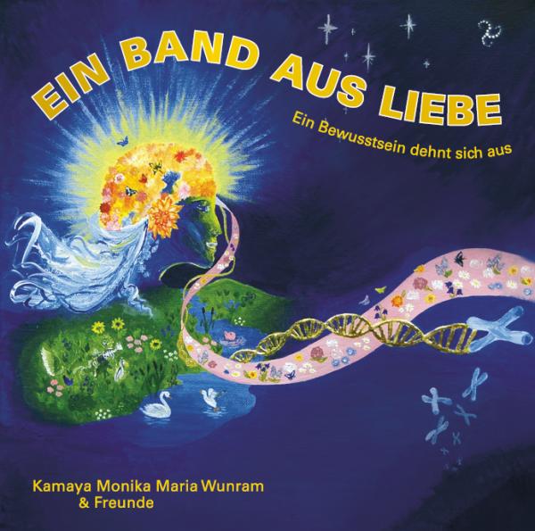 CD - Ein Band aus Liebe von Kamaya Monika Maria Wunram